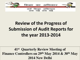 Review of the Progress of Submission of Audit Reports for the year 2013-2014
