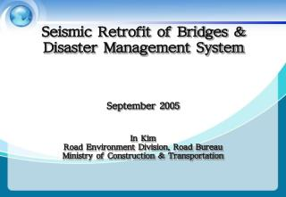 Seismic Retrofit of Bridges & Disaster Management System