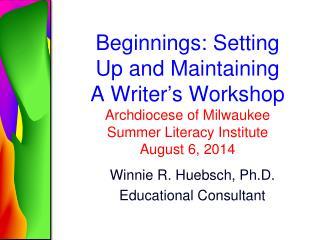 Winnie R. Huebsch, Ph.D. Educational Consultant