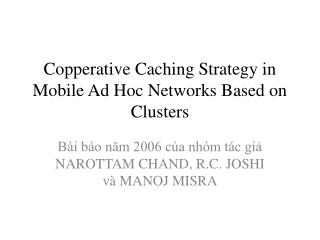 Copperative Caching Strategy in Mobile Ad Hoc Networks Based on Clusters