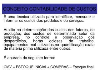 CONCEITO CONTABILIDADE DE CUSTOS