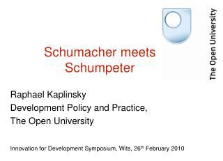 Schumacher meets Schumpeter