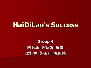 HaiDiLao ' s Success