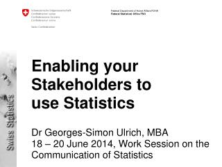 Enabling your  Stakeholders to  use Statistics