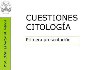 CUESTIONES CITOLOGÍA
