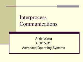 Interprocess Communications