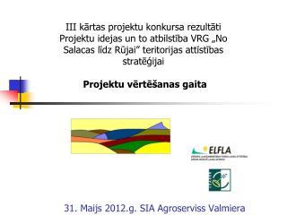 31. Maijs 2012.g. SIA Agroserviss Valmiera