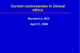 Current controversies in clinical ethics