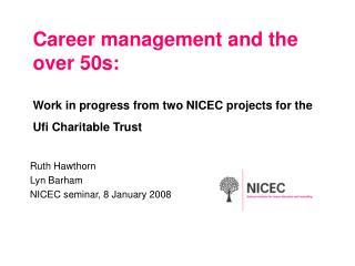 Ruth Hawthorn Lyn Barham NICEC seminar, 8 January 2008
