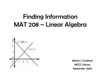 Finding Information  MAT 208 – Linear Algebra