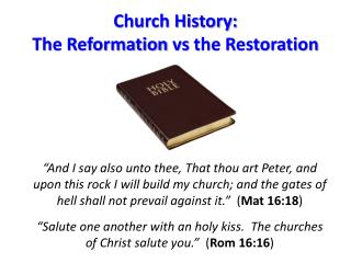 Church History: The Reformation  vs  the Restoration