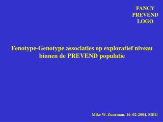 Fenotype-Genotype associaties op exploratief niveau  binnen de PREVEND populatie