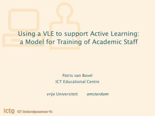 Using a VLE to support Active Learning:  a Model for Training of Academic Staff