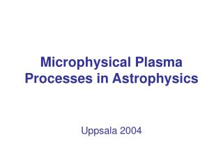 Microphysical Plasma Processes in Astrophysics