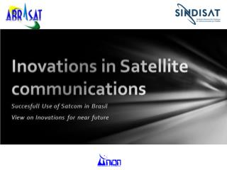 Innovations in  Satcom Apllications  in Brazil