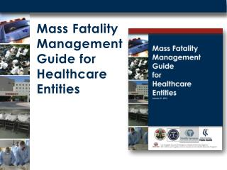 Mass Fatality Management Guide for Healthcare Entities