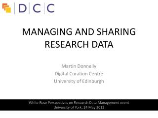 Martin Donnelly Digital Curation Centre University of Edinburgh