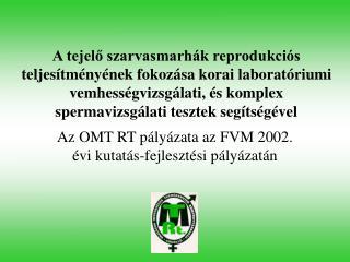 Az OMT RT pályázata az FVM 2002. évi kutatás-fejlesztési pályázatán