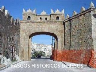 RASGOS HISTORICOS DE JESUS .