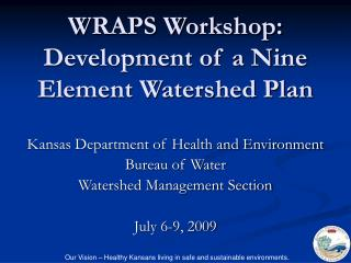 WRAPS Workshop: Development of a Nine Element Watershed Plan