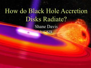 How do Black Hole Accretion Disks Radiate?