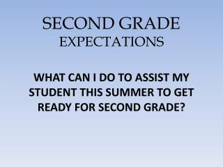 SECOND GRADE  EXPECTATIONS