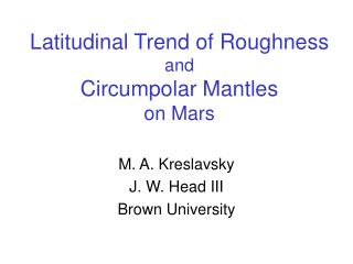 Latitudinal Trend of Roughness and  Circumpolar Mantles  on Mars