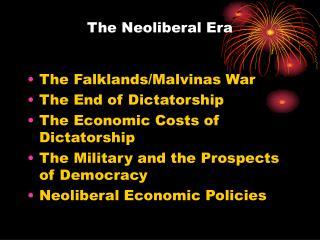 The Neoliberal Era