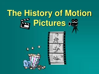 The History of Motion Pictures