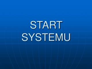 START SYSTEMU