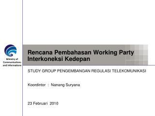Rencana Pembahasan Working Party Interkoneksi Kedepan