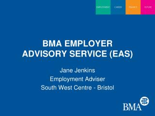 BMA EMPLOYER  ADVISORY SERVICE (EAS)