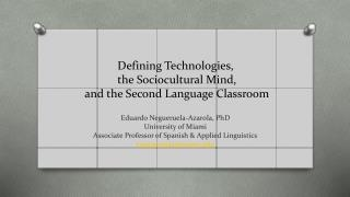 Defining Technologies,  the Sociocultural Mind,  and the Second Language Classroom