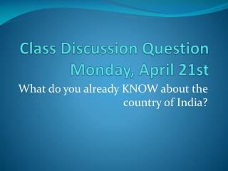 Class Discussion Question Monday, April 21st