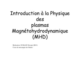 Introduction à la Physique des plasmas  Magnétohydrodynamique (MHD)
