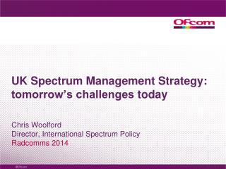 UK Spectrum Management Strategy: tomorrow's challenges  today