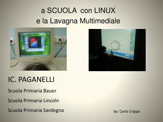 a SCUOLA  con LINUX  e la Lavagna Multimediale