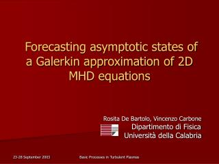 Forecasting asymptotic states of a Galerkin approximation of 2D MHD equations