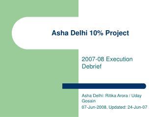 Asha Delhi 10% Project