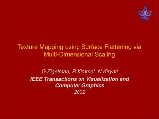 Texture Mapping using Surface Flattening via Multi-Dimensional Scaling