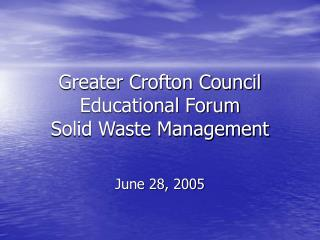 Greater Crofton Council Educational Forum Solid Waste Management