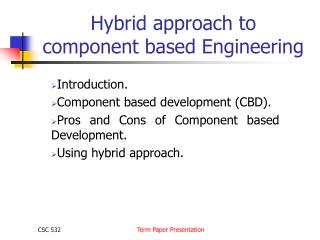 Hybrid approach to component based Engineering