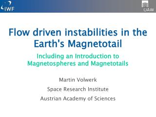 Flow driven instabilities in the Earth's Magnetotail