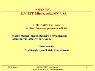 OPES WG  62 th  IETF, Minneapolis, MN, USA