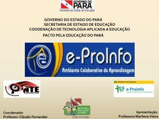 Coordenador Professor: Cláudio Fernandes