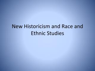 New Historicism and Race and Ethnic Studies