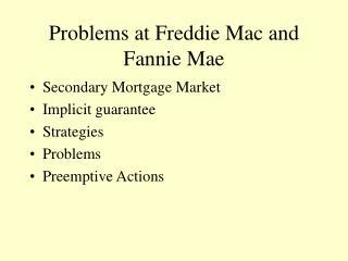 Problems at Freddie Mac and Fannie Mae