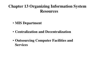 Chapter 13 Organizing Information System Resources