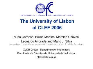 Nuno Cardoso, Bruno Martins, Marcirio Chaves,  Leonardo Andrade and Mário J. Silva