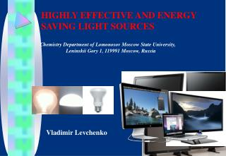 HIGHLY EFFECTIVE AND ENERGY  SAVING LIGHT SOURCES